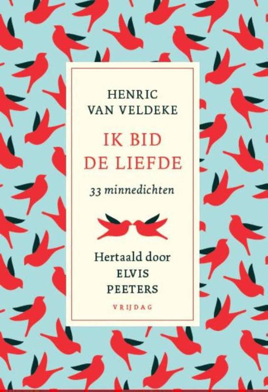 Ik bid de liefde - Henric van Veldeke en Elvis Peeters