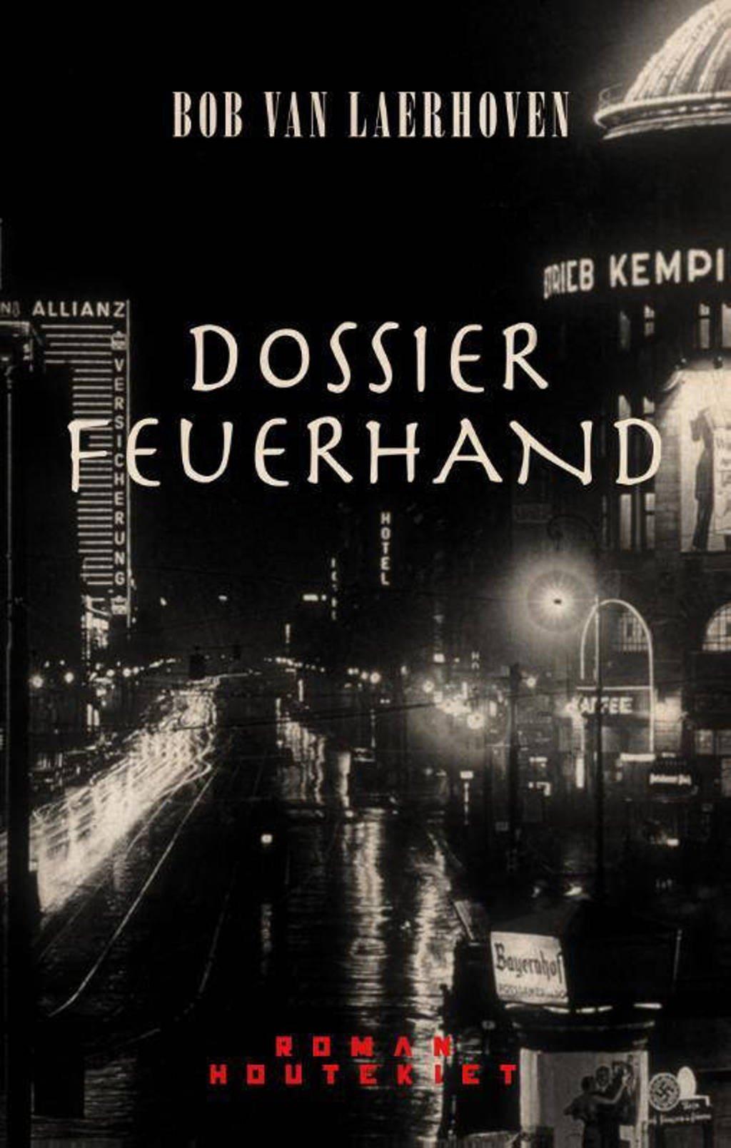 Dossier Feuerhand - Bob Van Laerhoven