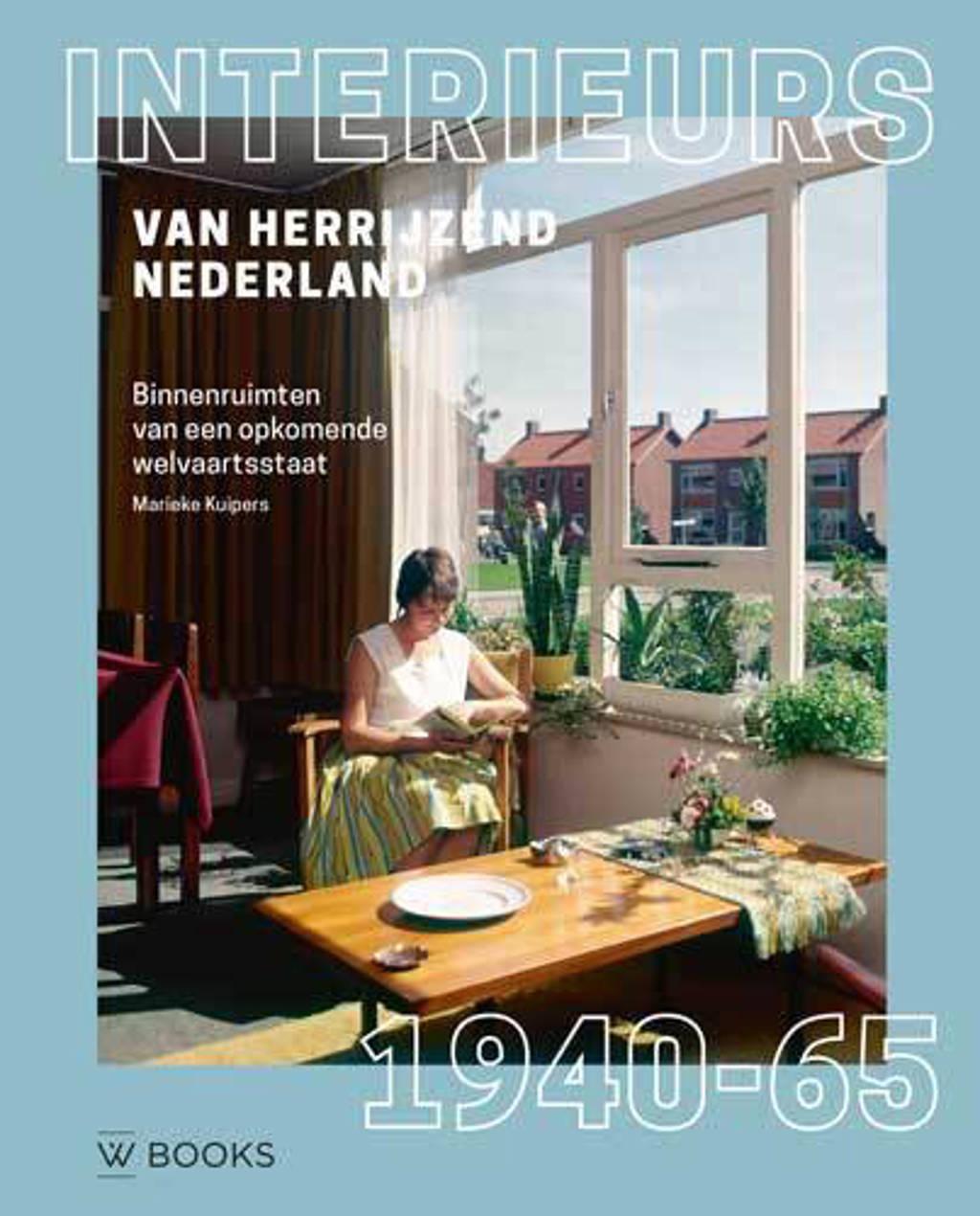 Interieurs van herrijzend Nederland 1940-1965 - Marieke Kuipers