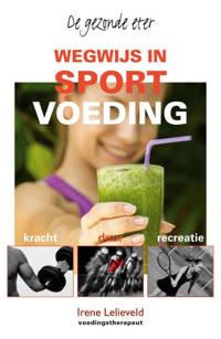Wegwijs in sportvoeding - Irene Lelieveld