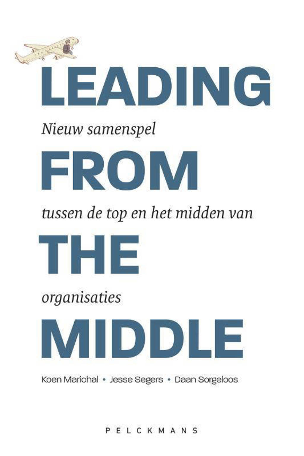 Leading from the middle - Jesse Segers en Koen Marichal
