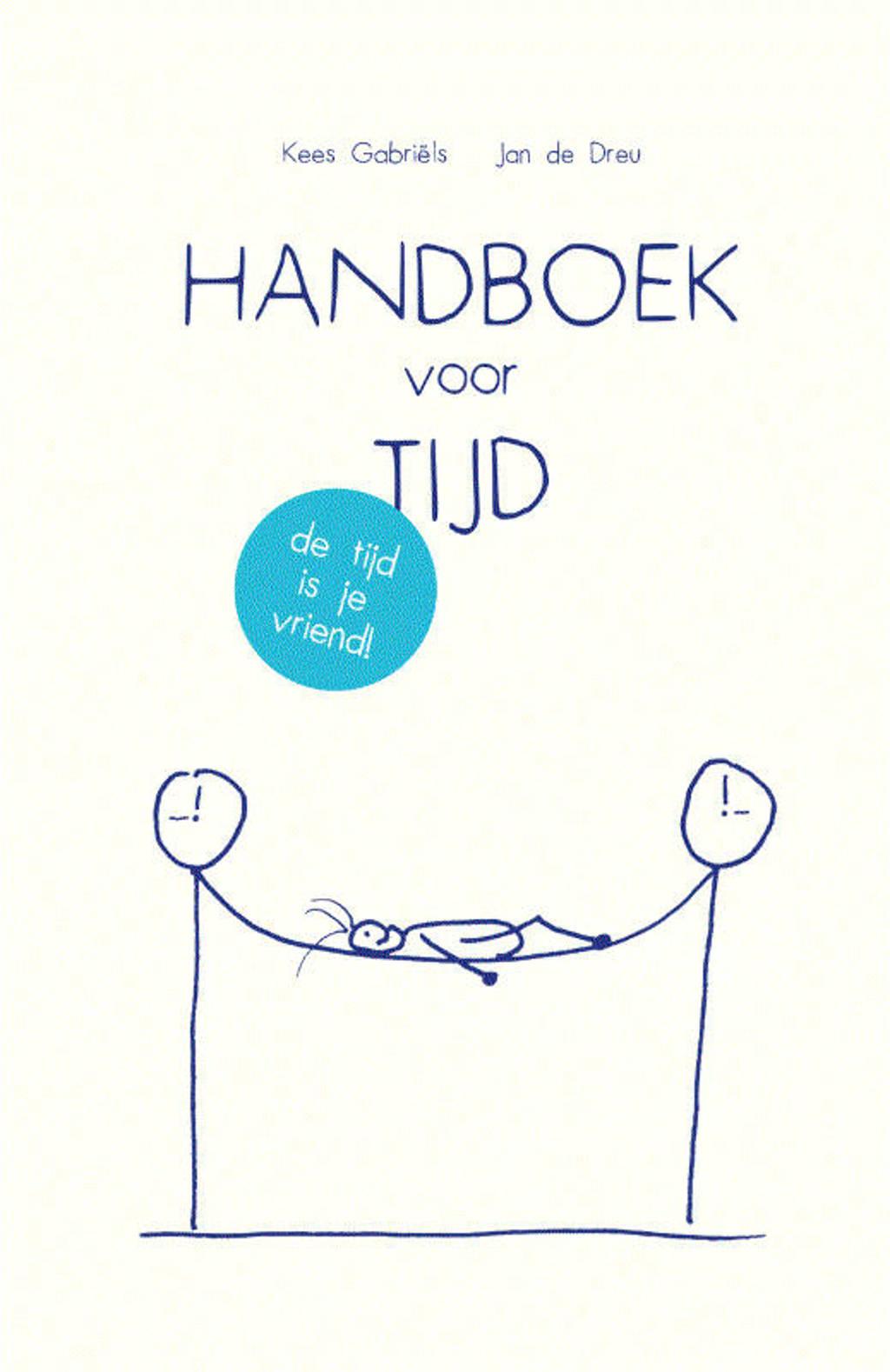 Handboek voor Tijd - Kees Gabriëls en Jan de Dreu