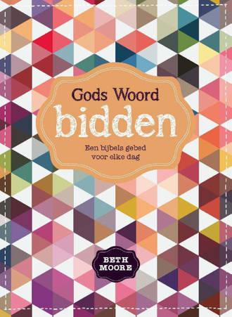 Gods Woord bidden - Beth Moore