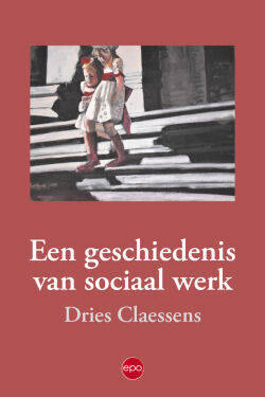 Een geschiedenis van sociaal werk - Dries Claessens