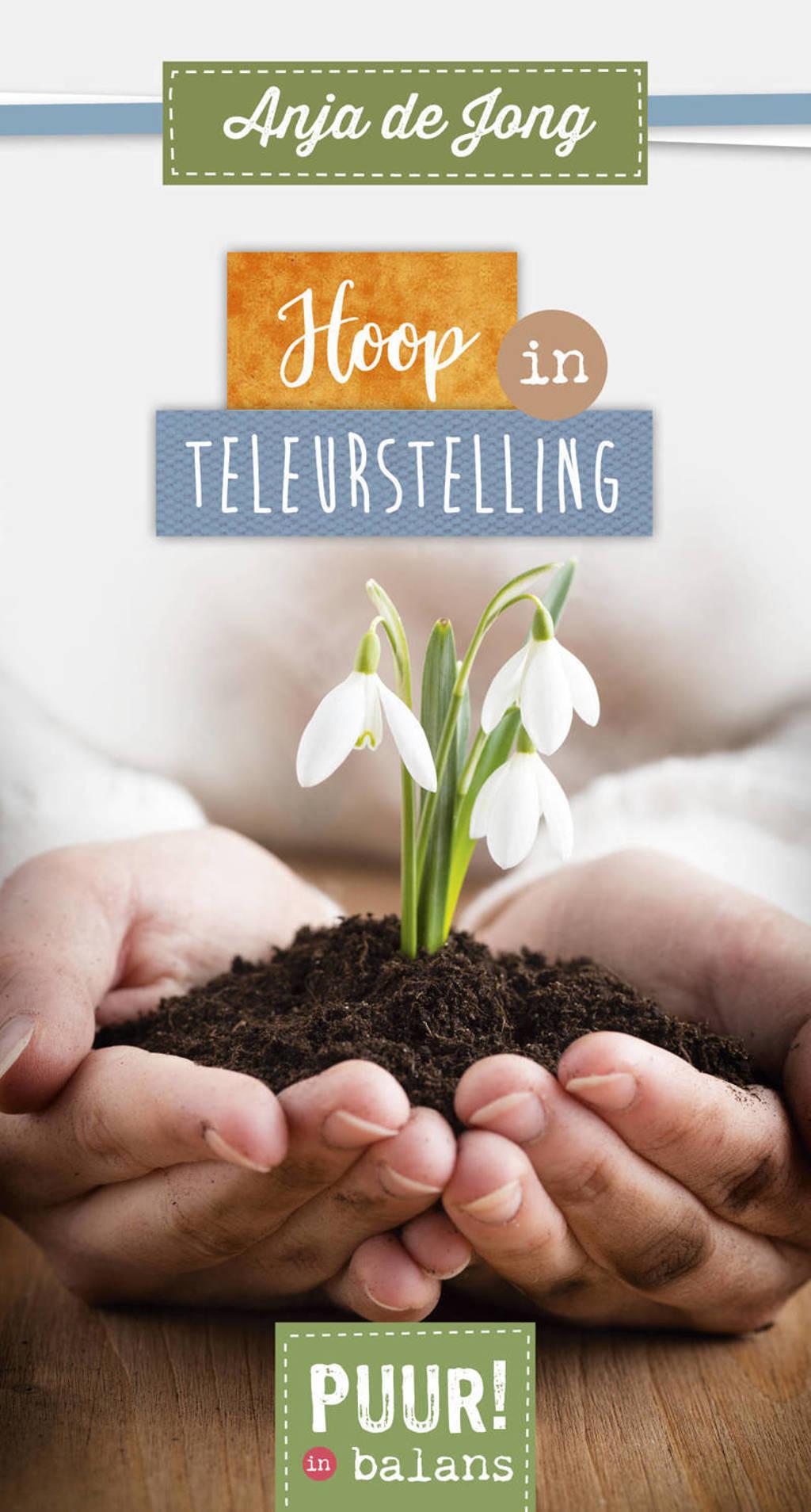 Hoop in teleurstelling - Anja de Jong