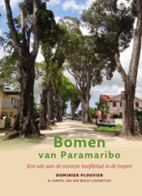 Bomen van Paramaribo - Dominiek Plouvier en Chantal van den Bergh-Lodeweyckx