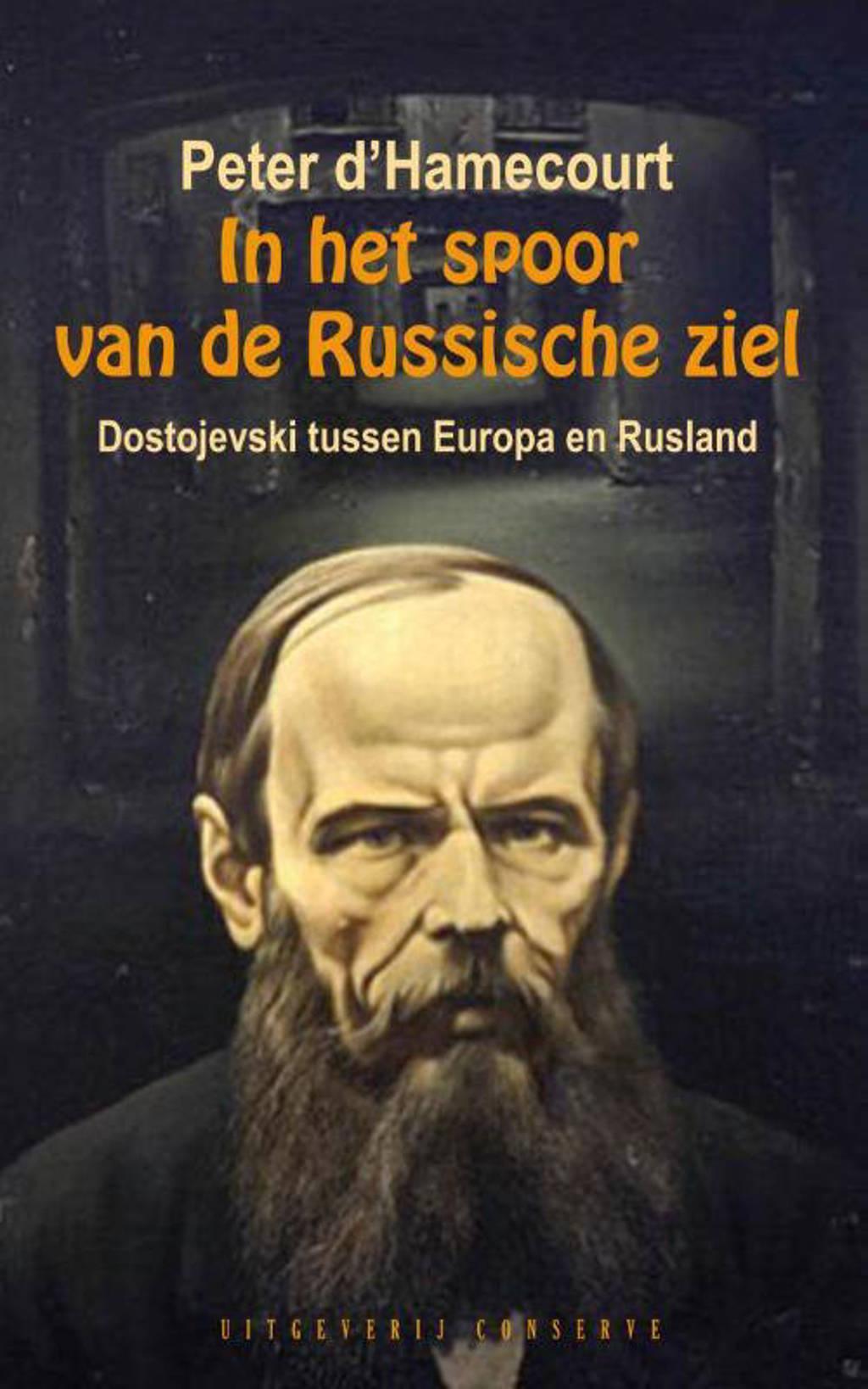 In het spoor van de Russische ziel - Peter d' Hamecourt
