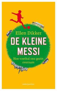 De kleine Messi - Ellen Dikker