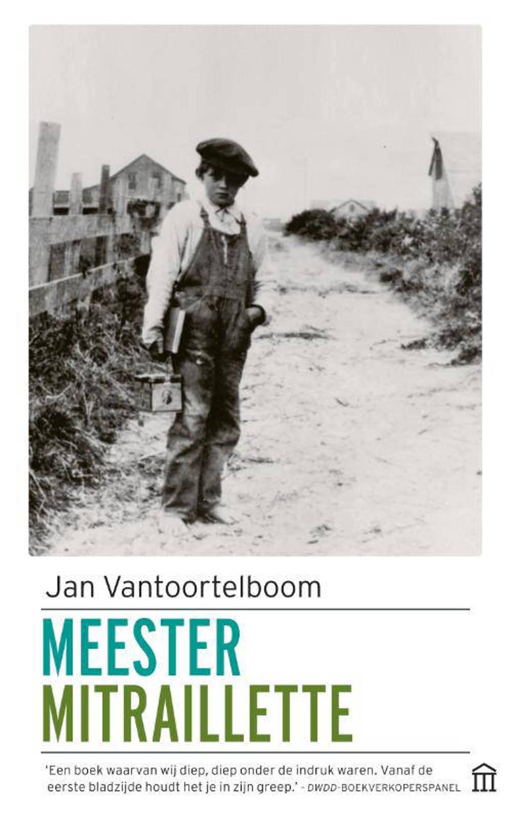Meester Mitraillette - Jan Vantoortelboom