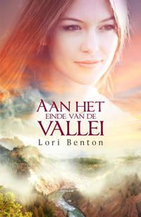 Aan het einde van de vallei - Lori Benton