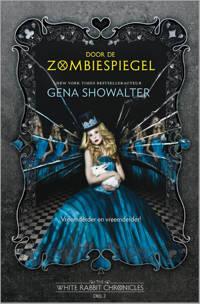 The White Rabbit Chronicles: Door de zombiespiegel - Gena Showalter