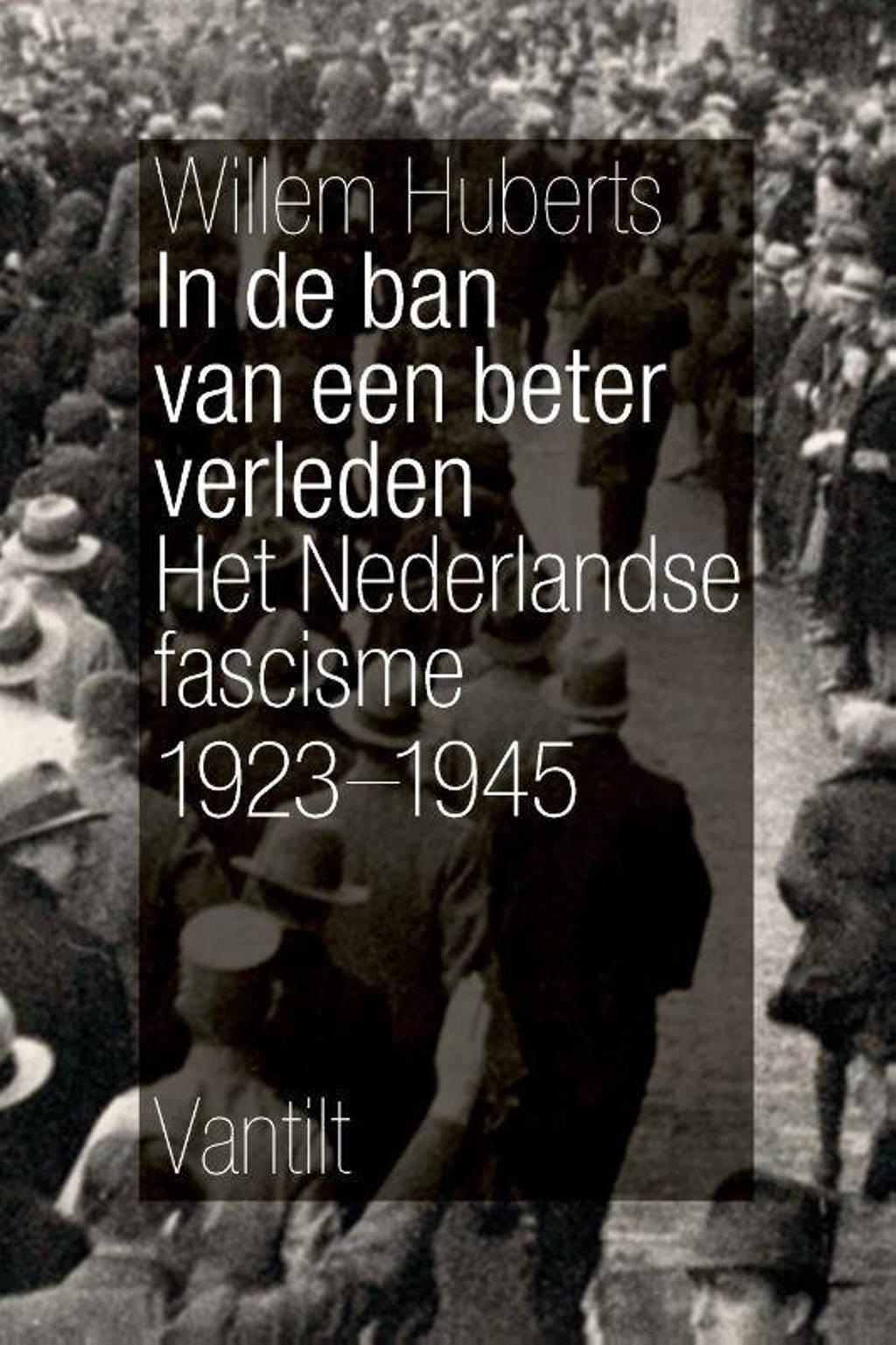 In de ban van een beter verleden - Willem Huberts