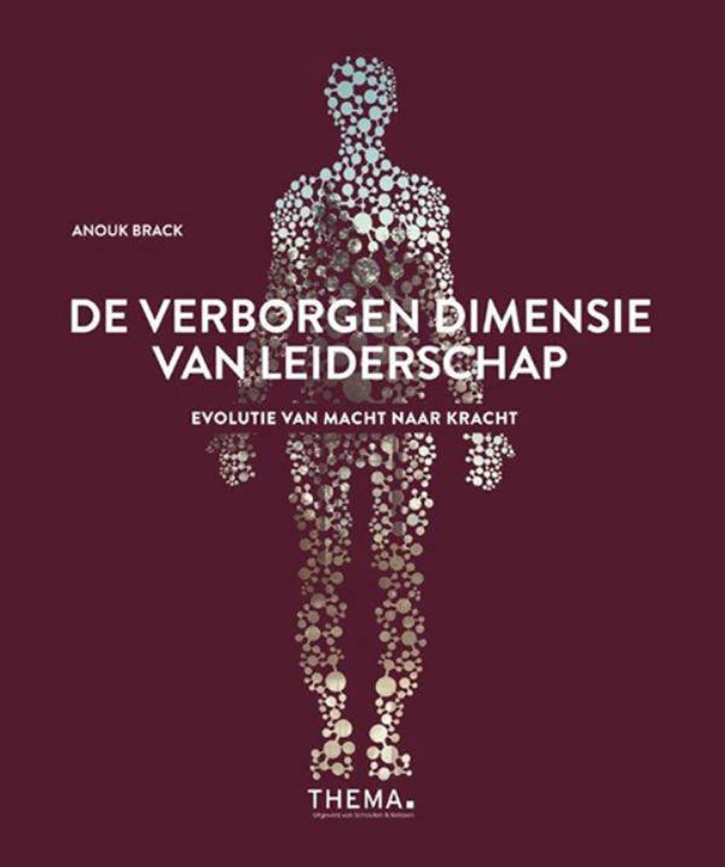 De verborgen dimensie van leiderschap - Anouk Brack