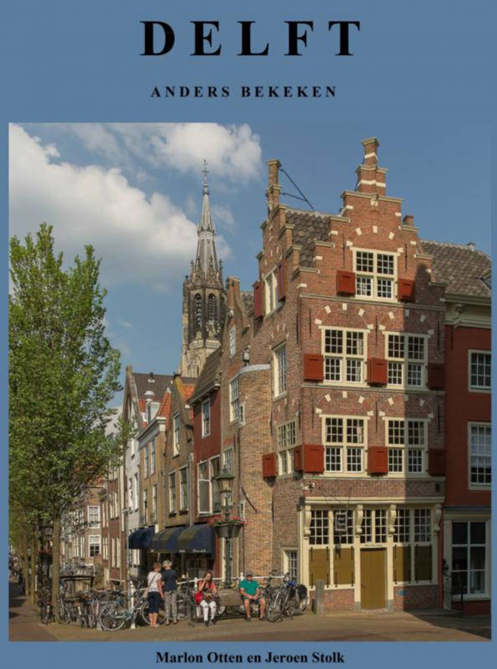 Delft, anders bekeken - foto's Marlon Otten tekst Jeroen Stolk