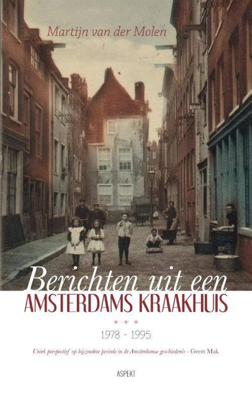 Berichten uit een Amsterdams kraakhuis 1978-1995 - Martijn van der Molen