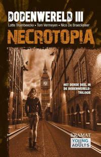 Dodenwereld zombietrilogie: Necrotopia III Necrotopia - Lotte Troonbeeckx, Tom Vermeyen en Nico De Braeckeleer