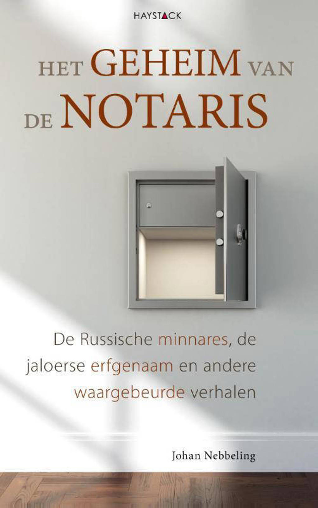 Het geheim van de notaris - Johan Nebbeling