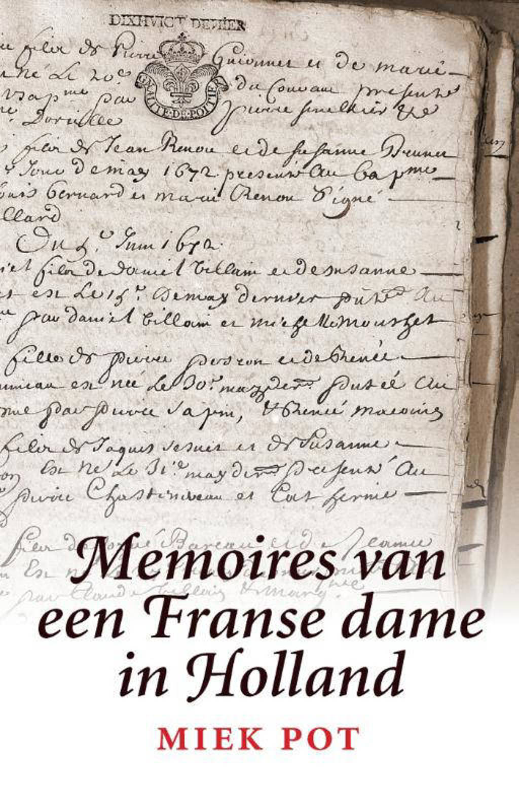 Memoires van een Franse dame in Holland - Miek Pot