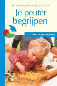 Christelijke opvoeding: Je peuter begrijpen - Aline Hoogenboom en Joop Stolk