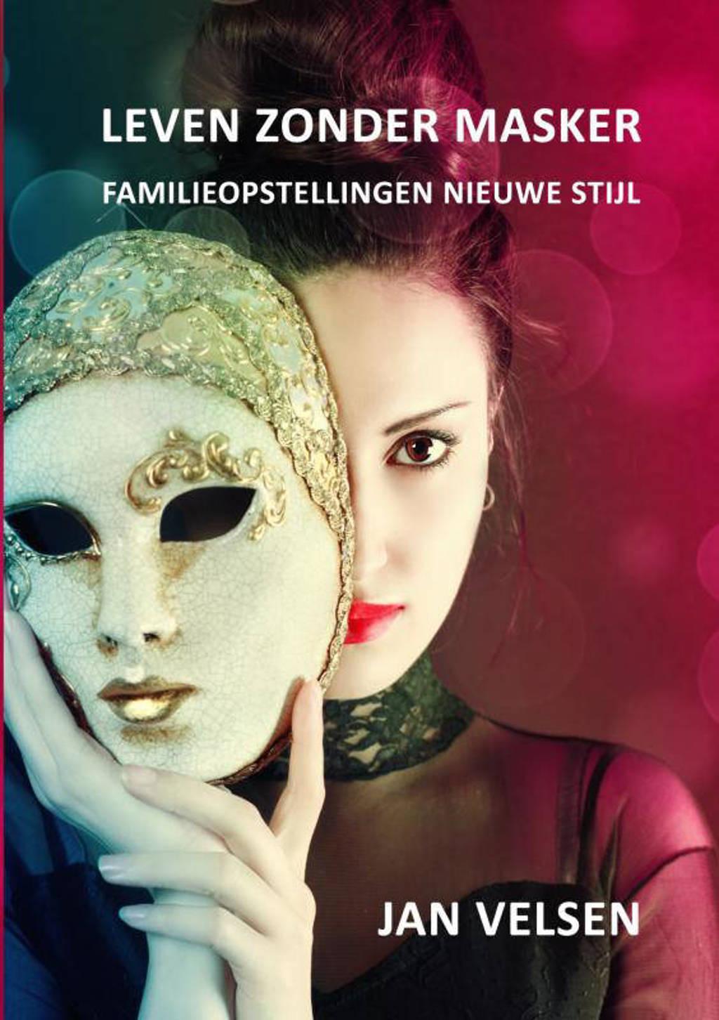 Leven zonder masker - Jan Velsen