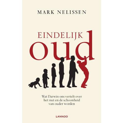 Eindelijk oud - Mark Nelissen
