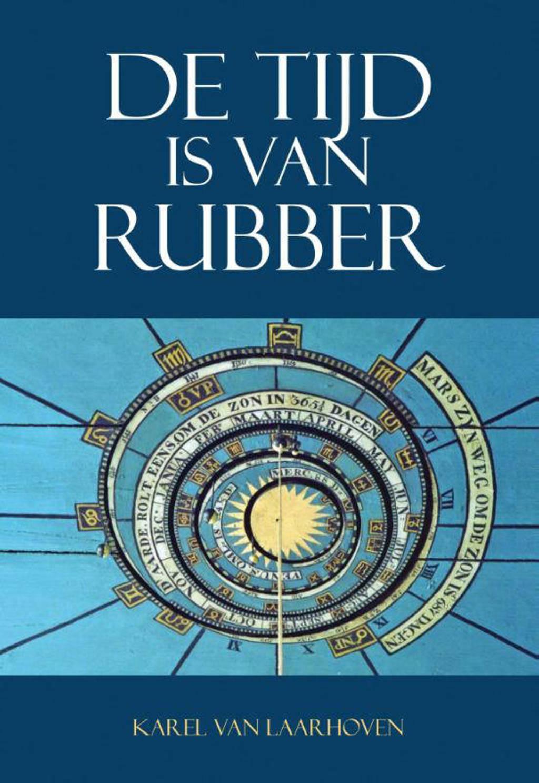 De tijd is van rubber - Karel van Laarhoven