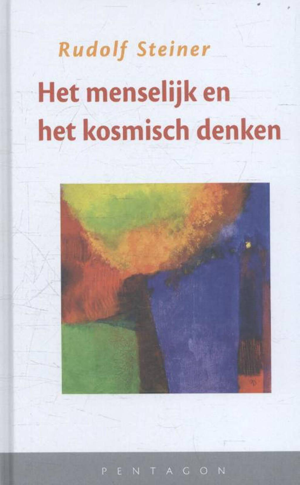 Het menselijk en het kosmisch denken - Rudolf Steiner