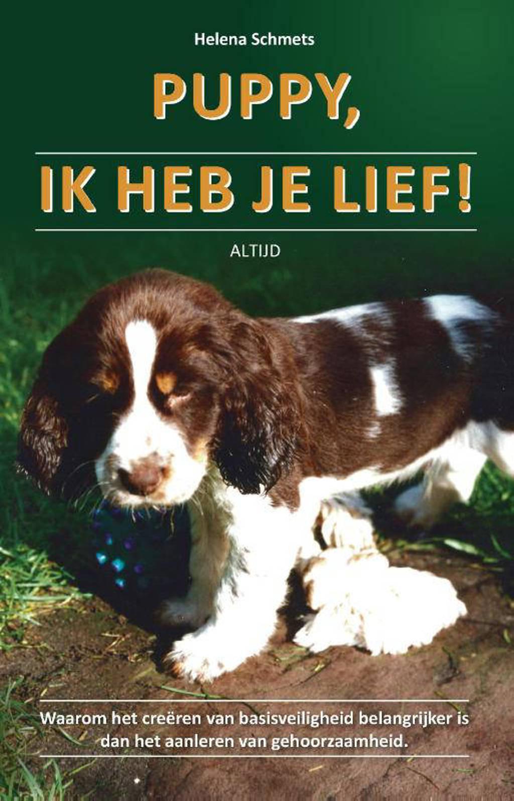 Puppy,ik heb je lief! Van pup tot puber - Helena Schmets
