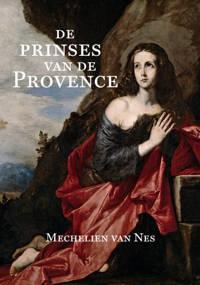 De prinses van de Provence - Mechelien van Nes