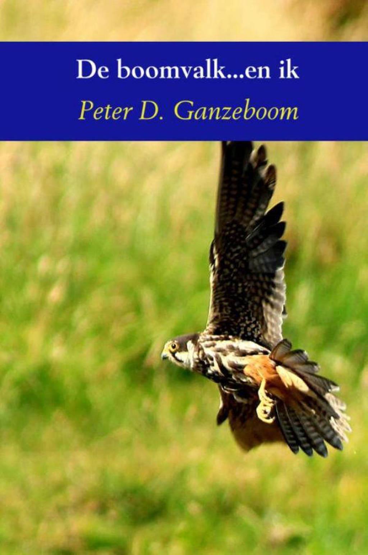 De boomvalk...en ik - Peter D. Ganzeboom