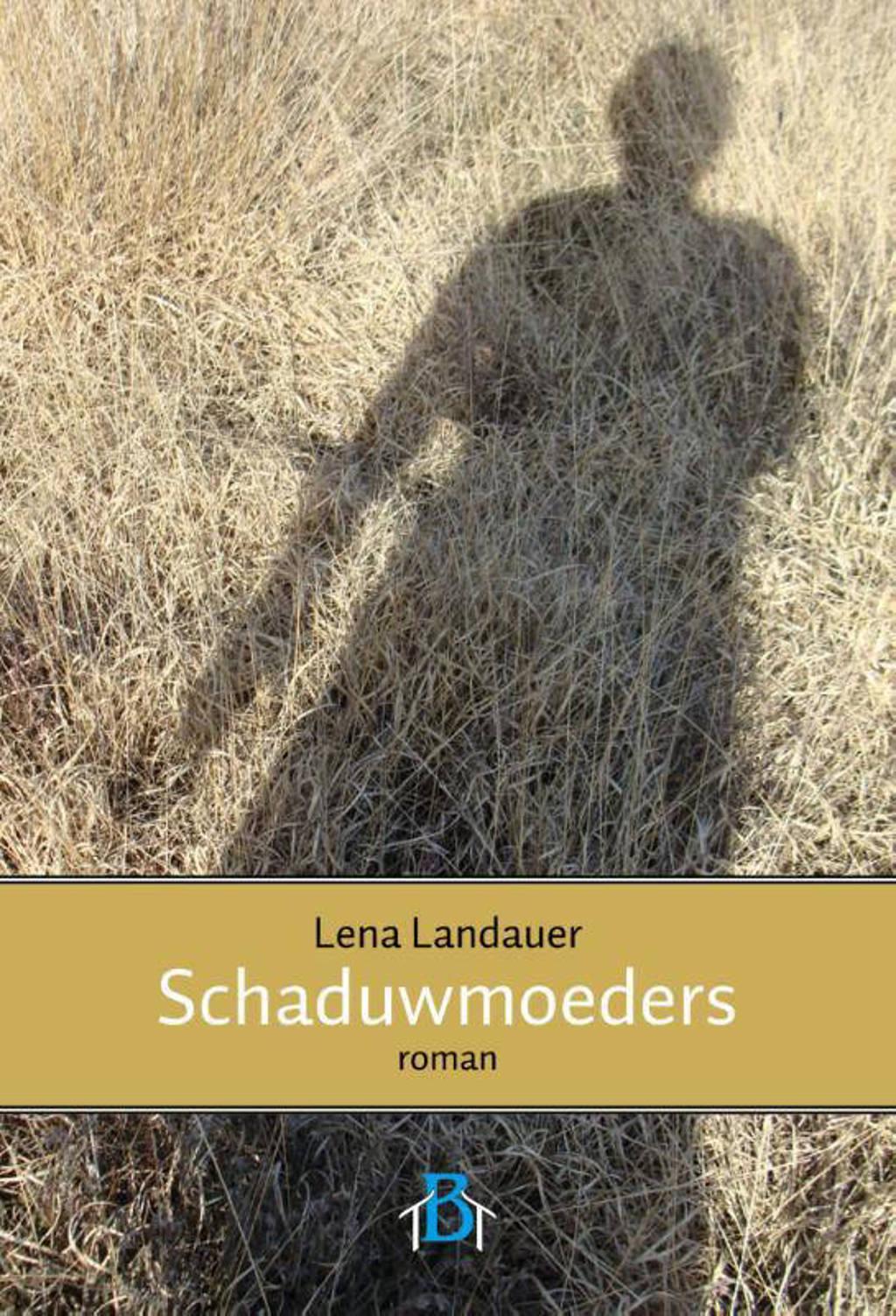 Schaduwmoeders - Lena Landauer