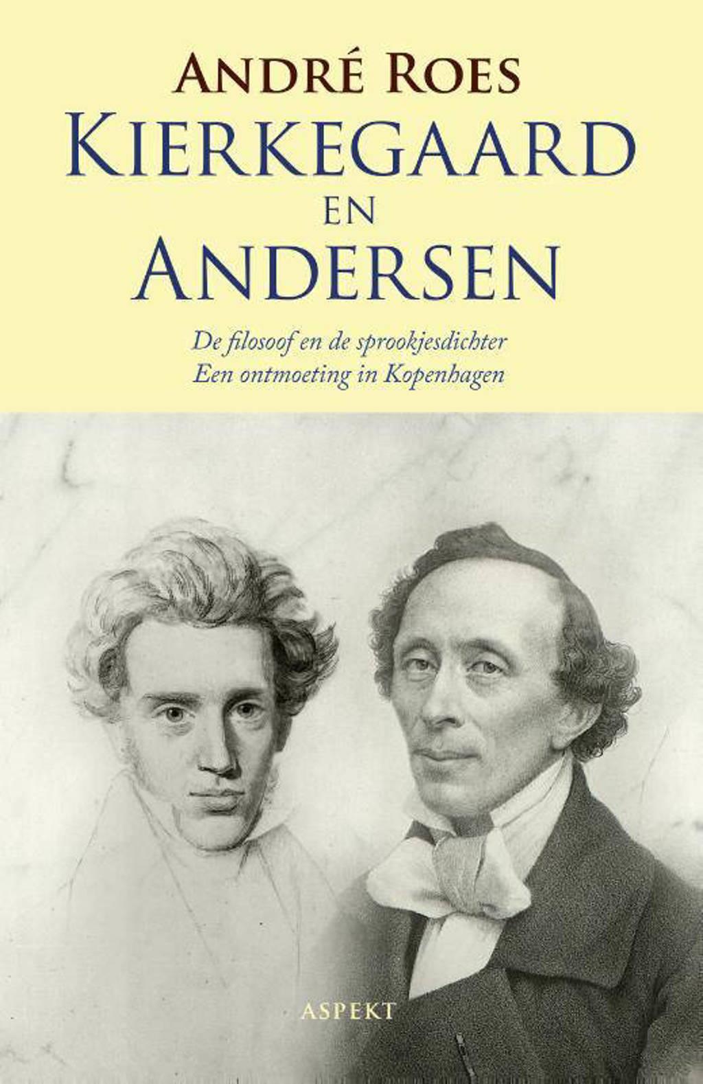 Kierkegaard en Anderson - André Roes