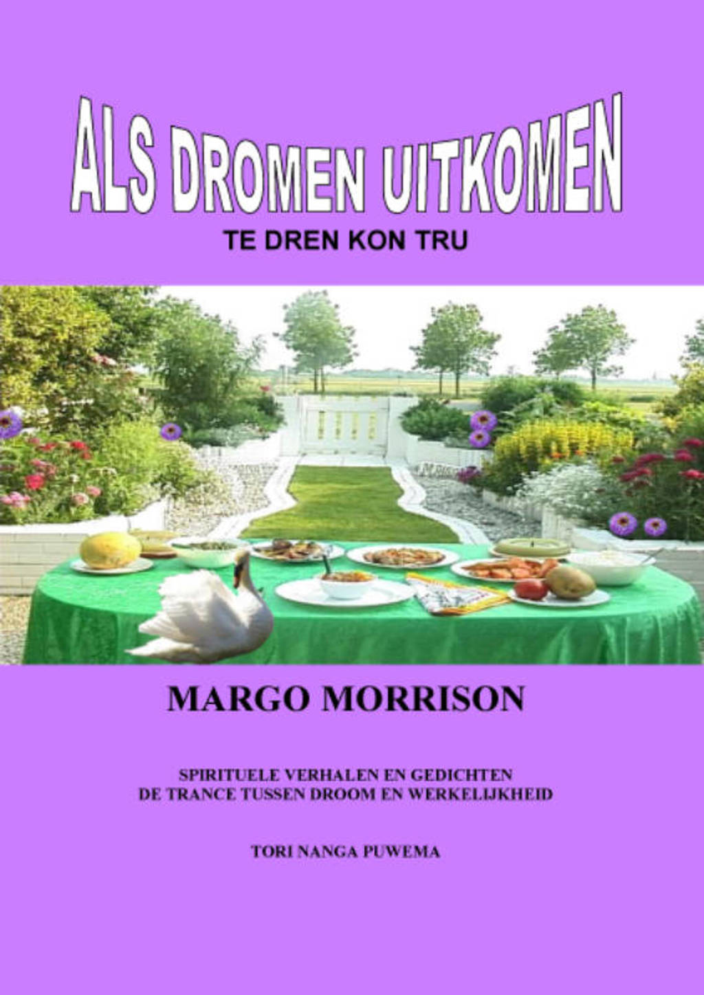 Als dromen uitkomen - Margo Morrison