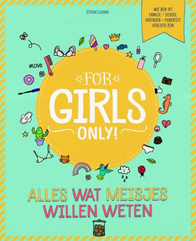 For Girls Only!: Alles wat meisjes willen weten - Séverine Clochard
