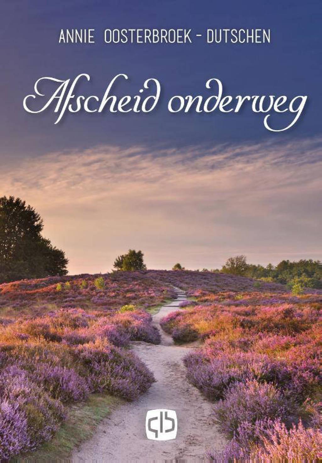 Afscheid onderweg - Annie Oostenbroek-Dutschen