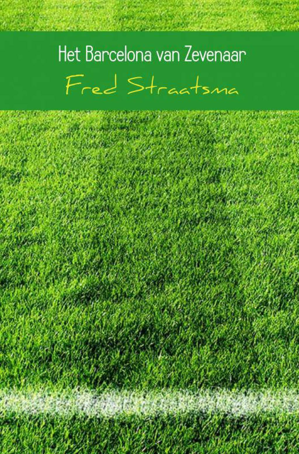 Het Barcelona van Zevenaar - Fred Straatsma