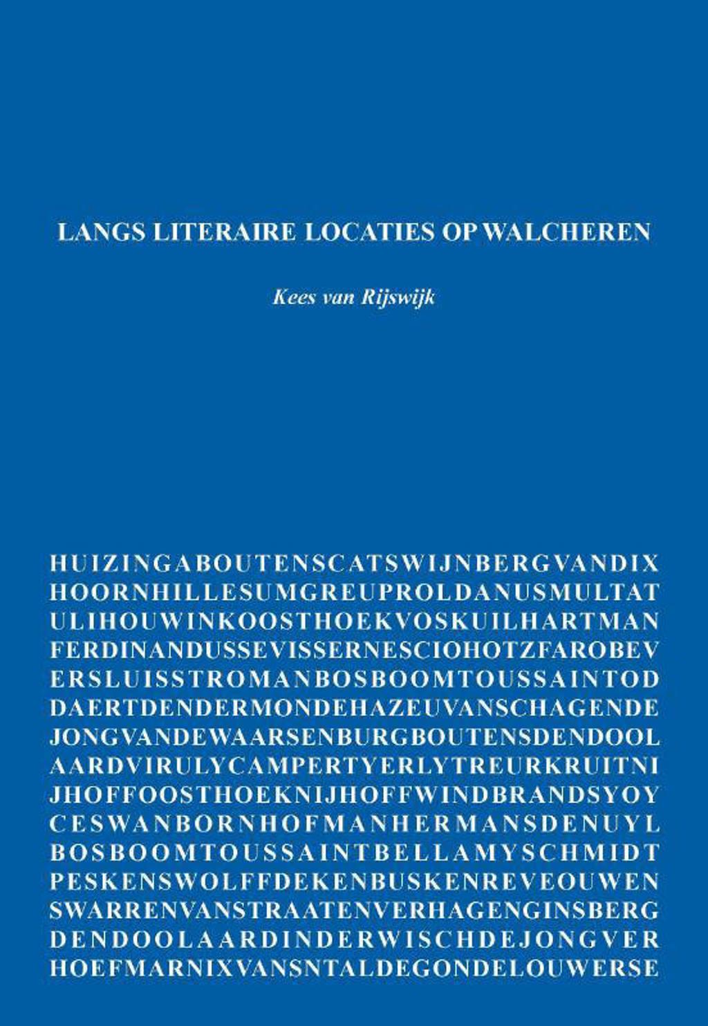Langs literaire locaties op Walcheren - Kees van Rijswijk