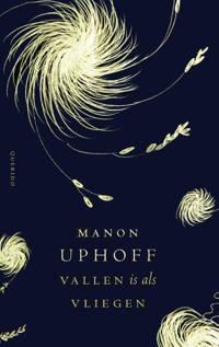 Vallen is als vliegen - Manon Uphoff