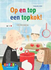 Leesserie Estafette: Op en top een topkok! - Tamara Bos