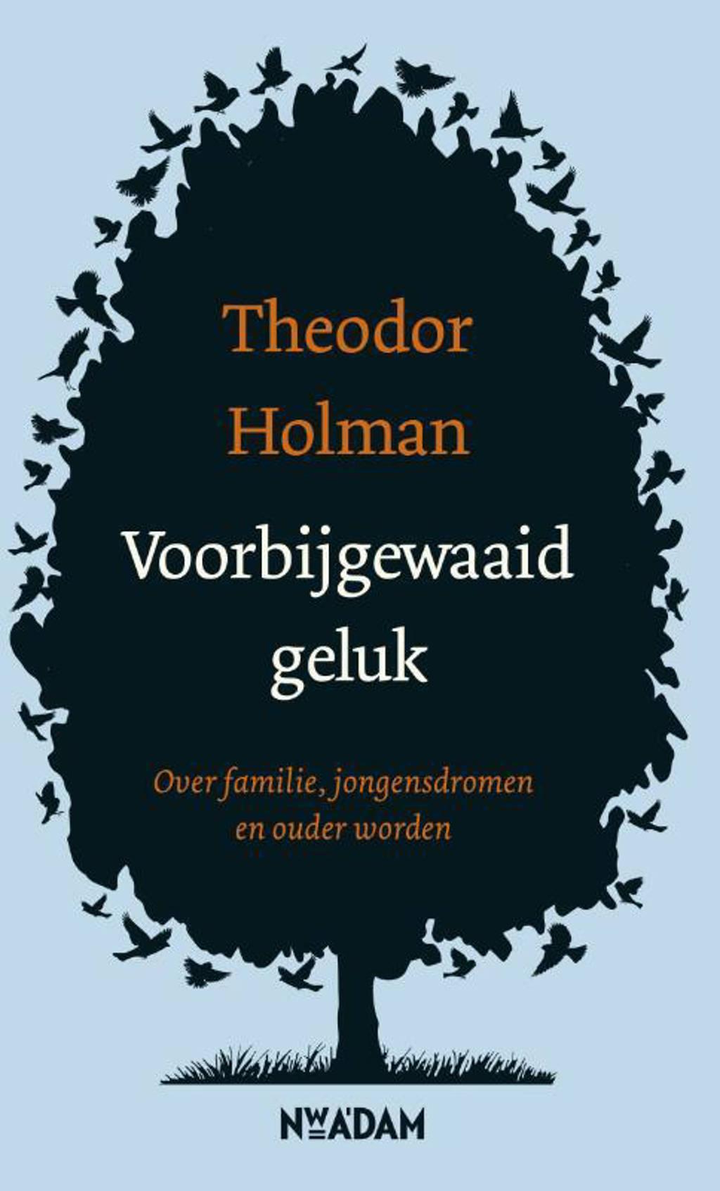 Voorbijgewaaid geluk - Theodor Holman
