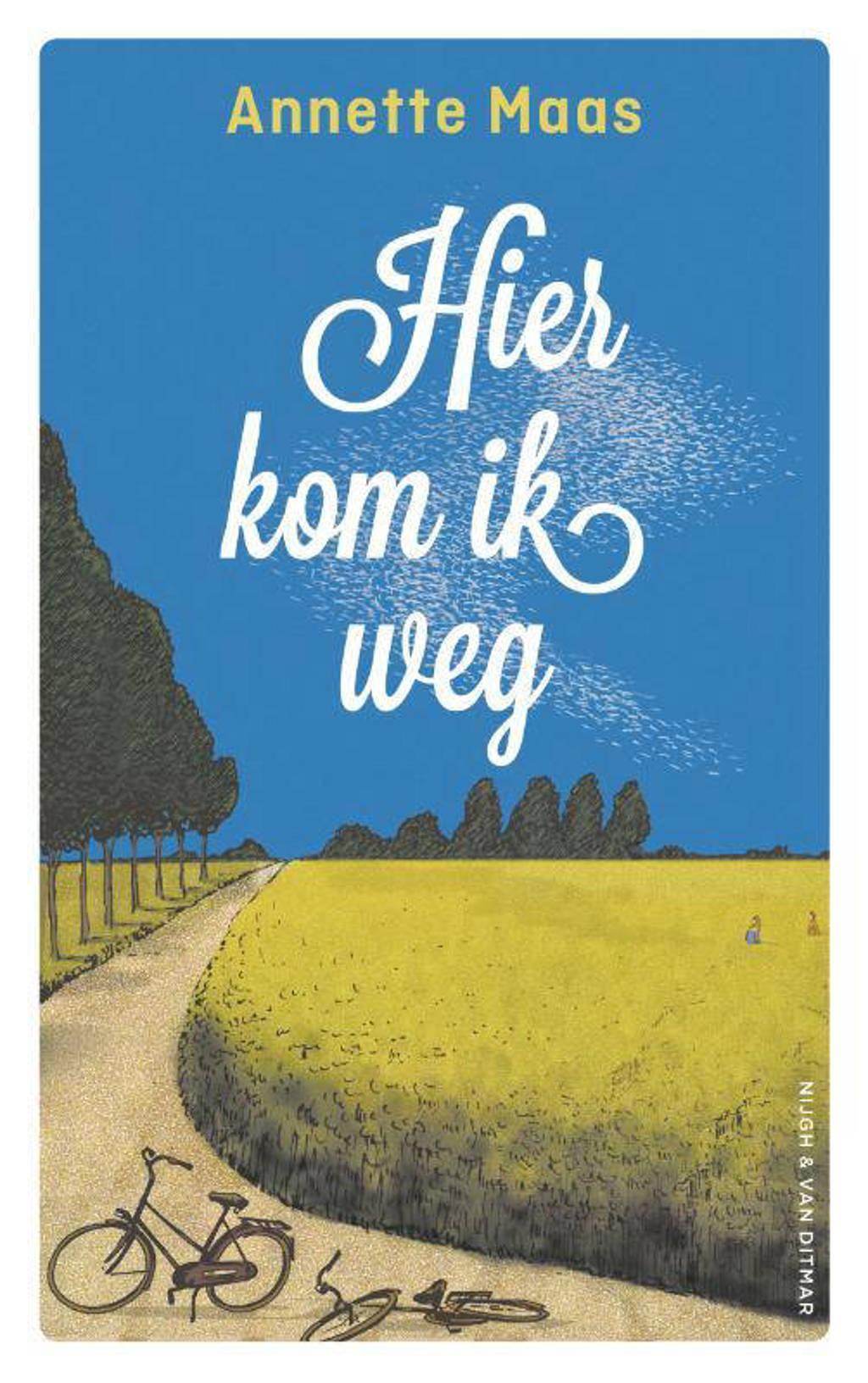 Hier kom ik weg - Annette Maas