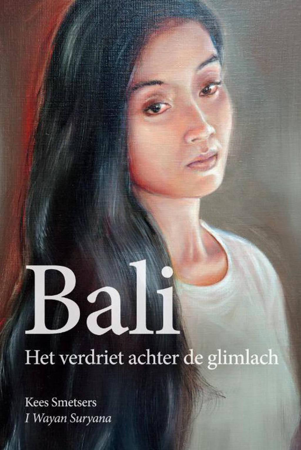Bali, het verdriet achter de glimlach - Kees Smetsers