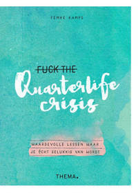 Fuck the quarterlife crisis - Femke Kamps