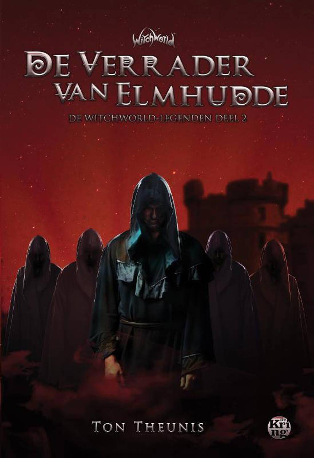 De Witchworld-legendes: De verrader van Elmhudde - Ton Theunis
