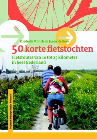 50 korte fietstochten in Nederland - Diederik Monch en Janny de Boer
