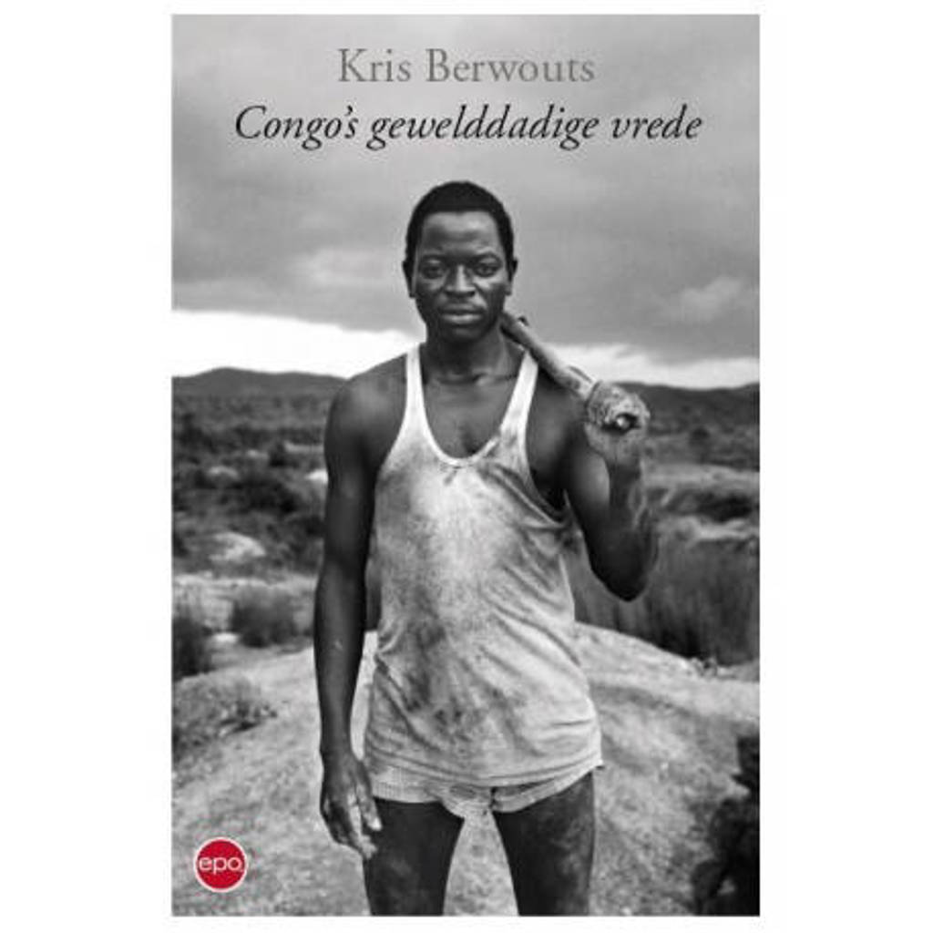 Congo's gewelddadige vrede - Kris Berwouts