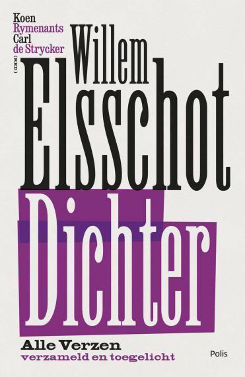 Willem Elsschot. Dichter - Willem Elsschot, Koen Rymenants en Carl de Strycker