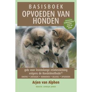 Basisboek opvoeden van honden - Arjen van Alphen en Francien Koeman