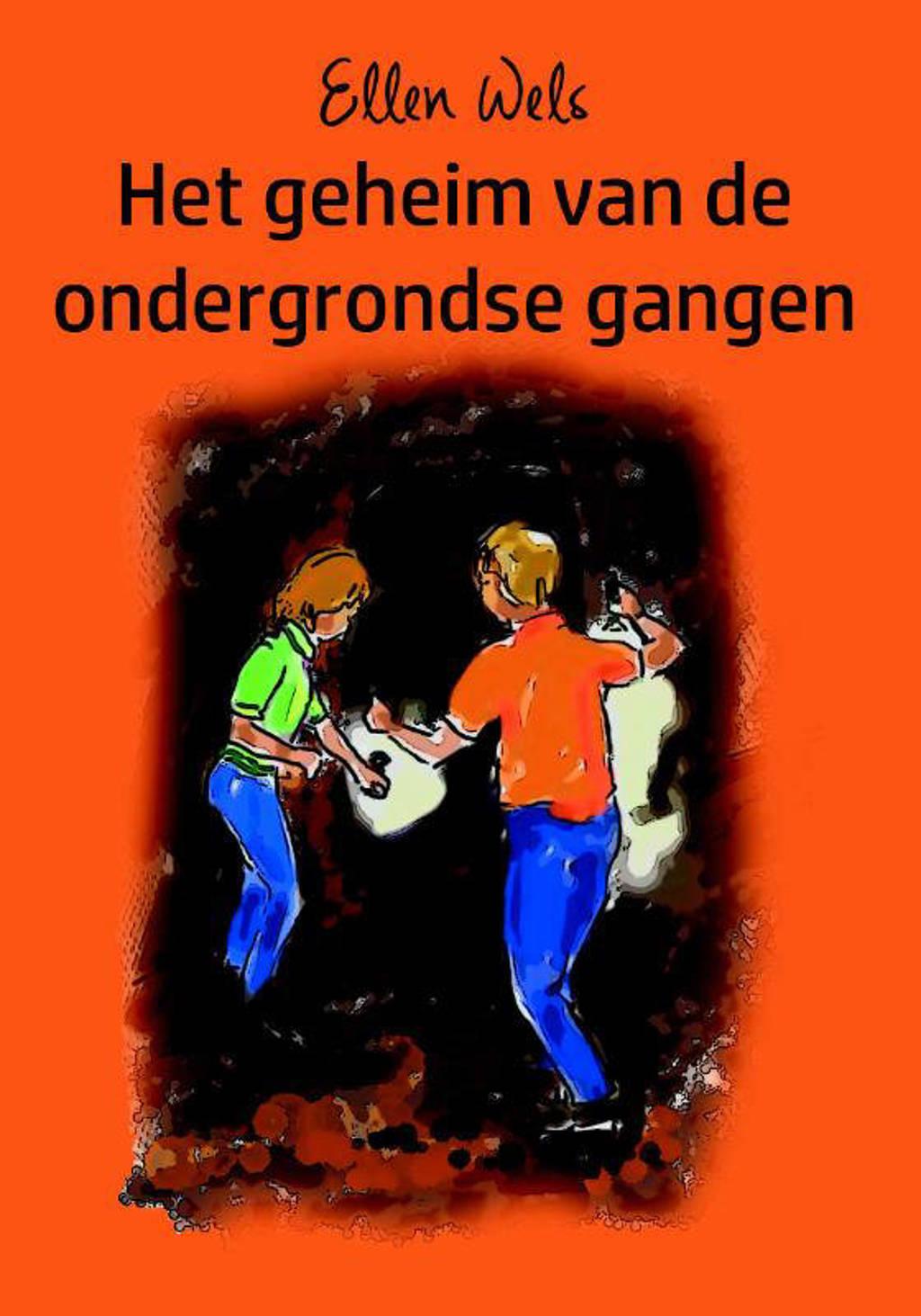 Het geheim van de ondergrondse gangen - Ellen Wels
