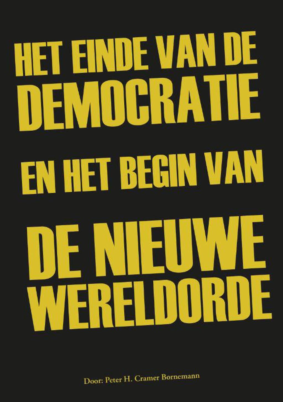 Het einde van de democratie en het begin van de nieuwe wereldorde - Peter H. Cramer Bornemann